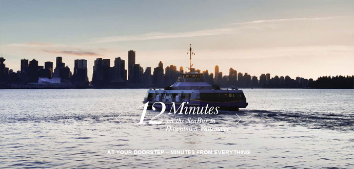 The boutique Capstone North Van condos are just steps away from the Lonsdale Quay Seabus station that gets you to downtown Vancouver in less than 15 minutes.