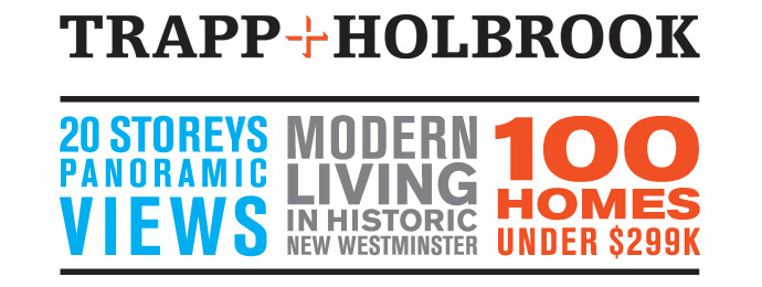 Over 100 homes under $300,000 at the New Westminster Trapp + Holbrook condos at Trapp Block and Holbrook Building.