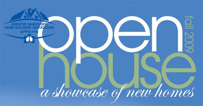 Greater Vancouver Home Builders' Association presents the Fall 2009 Open House for New Vancouver Homes at 57 different project sites.